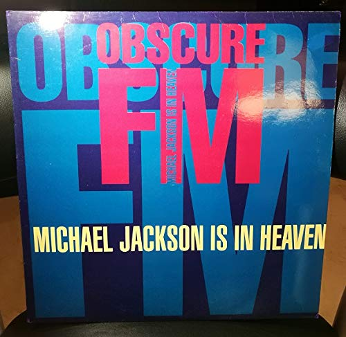 Obscure FM - Michael Jackson is in Heaven - Maxi Single 12 Vinilo 45 Max Music 1992 Spain 4-Tracks