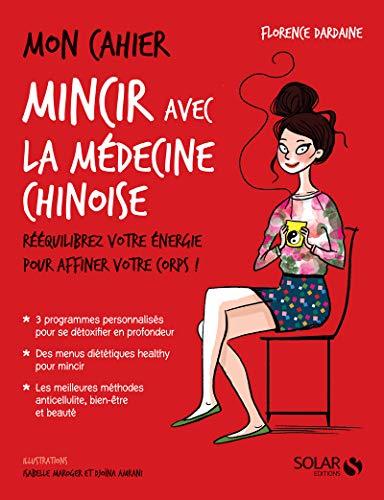 Mon cahier Mincir avec la médecine chinoise