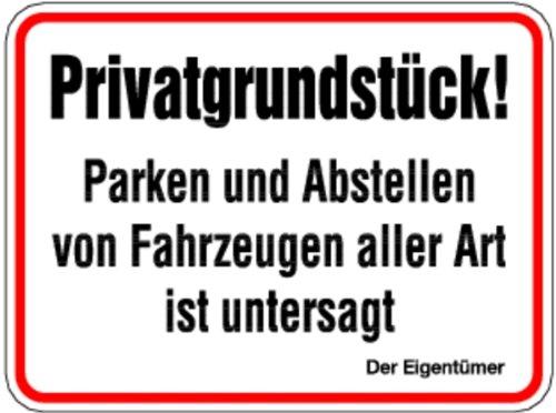 Schild Alu Privatgrundstück! Parken und Abstellen von Fahrzeugen untersagt 300x400mm