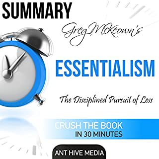 Summary: Greg McKeown's Essentialism: The Disciplined Pursuit of Less  cover art
