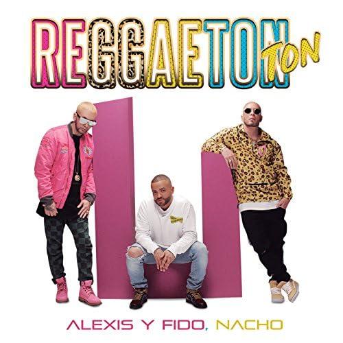 Alexis Y Fido & Nacho
