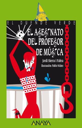 El asesinato del profesor de música (LITERATURA INFANTIL (6-11 años) - El Duende Verde)