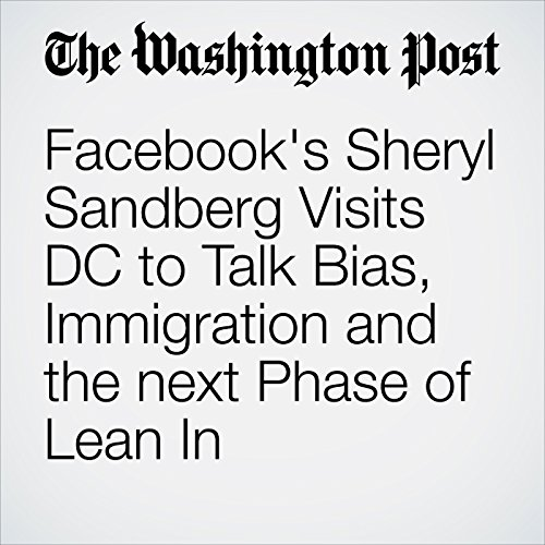 Facebook's Sheryl Sandberg Visits DC to Talk Bias, Immigration and the next Phase of Lean In audiobook cover art
