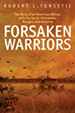 Forsaken Warriors: The Story of an American Advisor who Fought with the South Vietnamese Rangers and Airborne (English Edition)