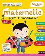 Mon cahier maternelle - Tout le programme - Petite section 3-4 ans - Petite Section - 3/4 ans de Françoise Kretz-Idas