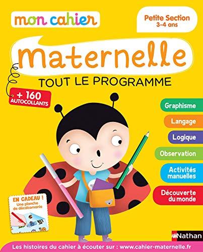 Mon cahier maternelle - Tout le programme - Petite section 3-4 ans