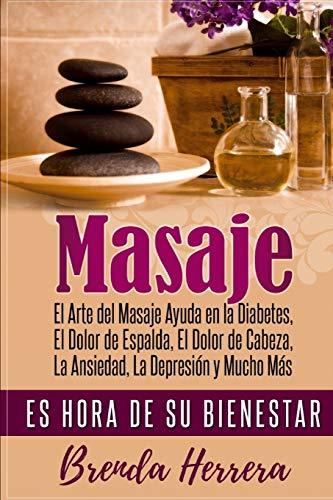El Arte del Masaje Ayuda en la Diabetes, Dolor de Espalda, Dolor...