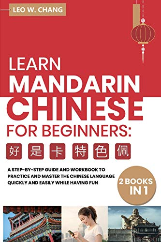 Compare Textbook Prices for Learn Mandarin Chinese Workbook for Beginners: 2 books in 1: A Step-by-Step Textbook to Practice the Chinese Characters Quickly and Easily While Having Fun  ISBN 9798702805023 by Chang, Leo W.