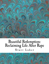 Beautiful Redemption: Reclaiming Life After Rape (Reclaiming Life After Rape Workbooks)