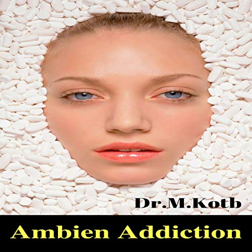 Ambien Addiction: Withdraw and Recovery Made Fast and Easy audiobook cover art