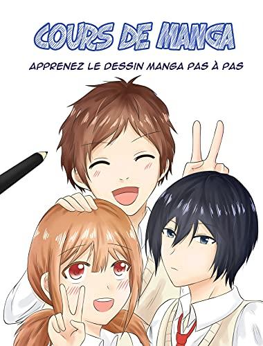 Couverture du livre Cours de Manga: Apprenez le dessin manga pas à pas