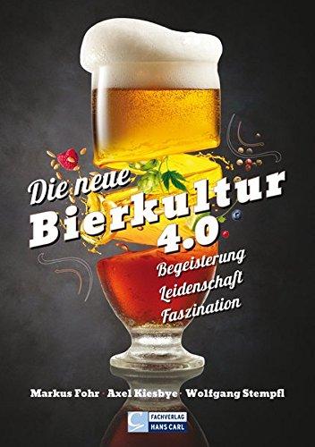 Die neue Bierkultur 4.0: Begeisterung – Leidenschaft – Faszination