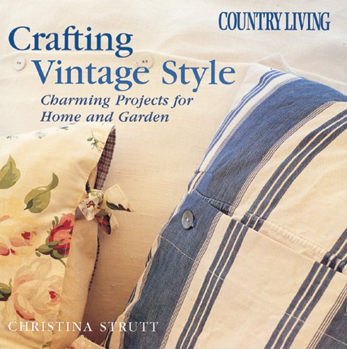 Crafting Vintage Style: Charming Projects For Home And Garden