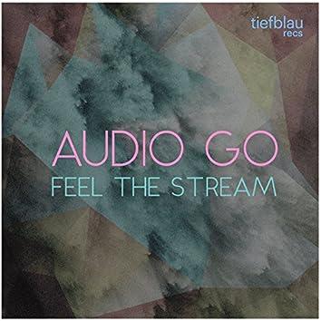 Feel the Stream