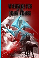 Warwolves of the Iron Cross: Black Wolf, White Reich: An Afro-German Family in Nazi Germany (Wehrwolf) (Volume 6) by V. K. Clark (2013-11-28) Mass Market Paperback