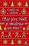 Cher père Noël, je voudrais un mec ! : Une comédie romantique pleine d'humour pour les amoureux des fêtes de fin d'année: Une comédie romantique pleine ... les amoureux des fêtes de fin d année (&H)