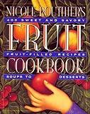 Nicole Routhier s Fruit Cookbook
