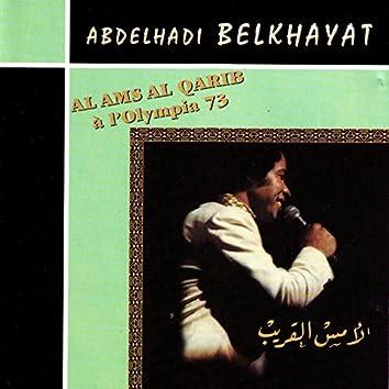 Al Ams Al Qarib, Live à l'Olympia (1973)