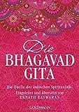 Die Bhagavad Gita: Die Quelle der indischen Spiritualität. Eingeleitet und übersetzt von Eknath Easwaran - Eknath Easwaran