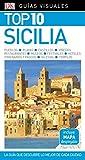 Guía Visual Top 10 Sicilia: La guía que descubre lo mejor de cada ciudad (GUIAS TOP10)