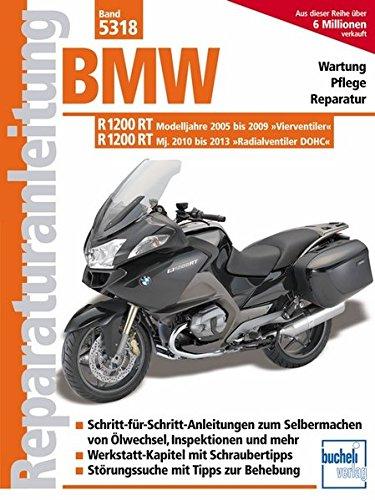 BMW R 1200 RT: Modelljahre 2005 bis 2009 und 2010 bis 2013 (Reparaturanleitungen)