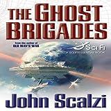 The Ghost Brigades: Old Man's War, Book 2