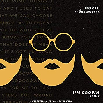 I'm Grown (feat. Underworra)
