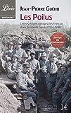 Les Poilus, Lettres et témoignages des Français dans la Grande Guerre (1914-1918)