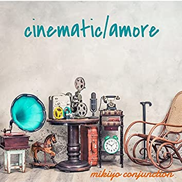cinematic/amore