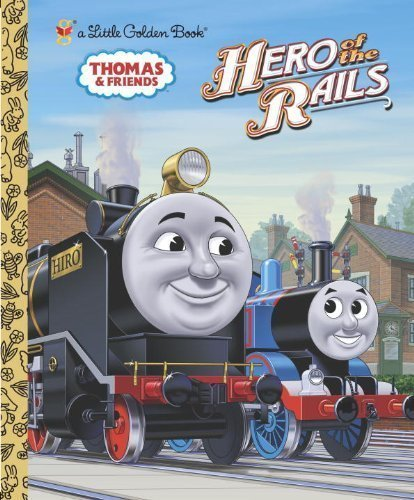 [Hero of the Rails (Thomas & Friends) (Little Golden Book)] [Awdry, W] [May, 2010]