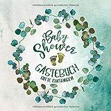 Baby Shower Gästebuch: Babyshower Blanko Gäste Buch, Leere Seiten Zum Ausfüllen - Mädchen Junge Erinnerungsbuch Zur Geburt / Party Dekoration Eukalyptus Grün