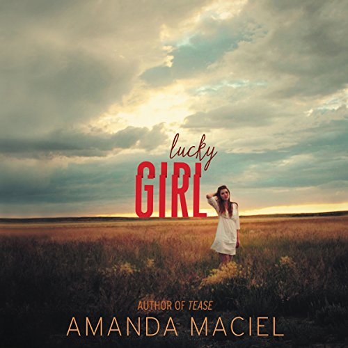 Lucky Girl                   By:                                                                                                                                 Amanda Maciel                               Narrated by:                                                                                                                                 Brittany Pressley                      Length: 8 hrs and 35 mins     4 ratings     Overall 4.0