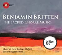 Britten: The Sacred Choral Music by Choir of New College Oxford (2013-02-26)