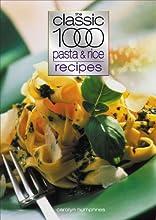 Classic 1000 Pasta & Rice Recipes