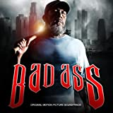 Bad Ass (Original Motion Picture Soundtrack) [Explicit]