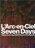 L'Arc-en-Ciel「Shibuya Seven days 2003ライブ・ドキュメント写真集」