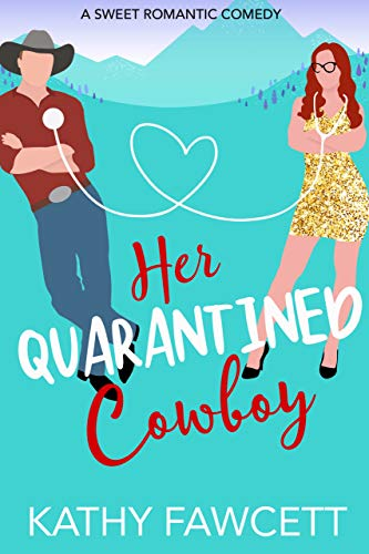 Her Quarantined Cowboy: A Sweet Romantic Comedy (The Wild Wests Book 1)