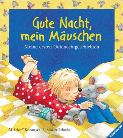 Gute Nacht, mein Mäuschen: Meine ersten Gutenachtgeschichten