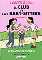 El Talento De Claudia/ Claudia and Mean Janine (El club de las baby-sitters/ The Baby-Sitters' Club)