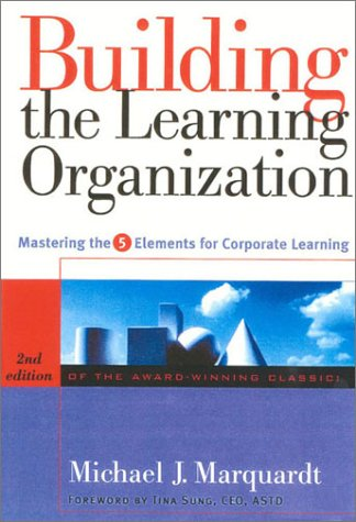 Building the Learning Organization: Mastering the 5 Elements for Corporate Learning
