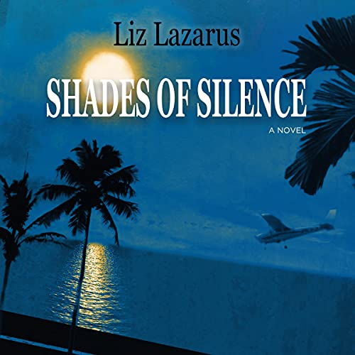 Shades of Silence Audiobook By Liz Lazarus cover art