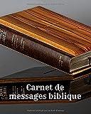 Carnet de messages biblique: Pour les chrétiens - Prédications - Enseignements - Exhortations - 20,32 x 25,4 cm - 120 pages - Format pratique - Cadeau à offrir