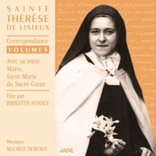 Correspondance avec sa sœur Marie, Sœur Marie du Sacré-Cœur (Sainte Thérèse de Lisieux 5) Titelbild