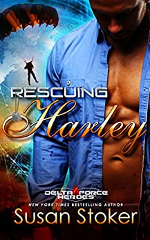 Rescuing Harley (Delta Force Heroes Book 3) by [Susan Stoker]