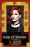CLUB OF DESIRE: 1. SHY