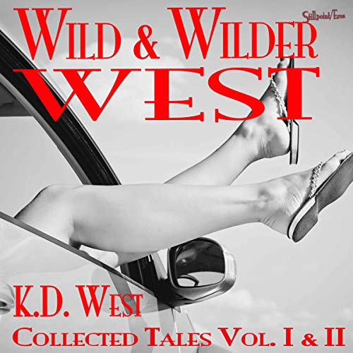 Couverture de Box Set: Wild & Wilder West: The Collected Tales of K.D. West, vols 1 & 2 (erotic romance, best friends to lovers, threesomes)