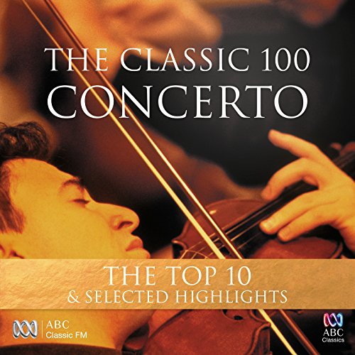 The Classic 100: Concerto – The Top 10 & Selected Highlights