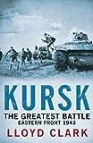 Kursk: The Greatest Battle (English Edition)