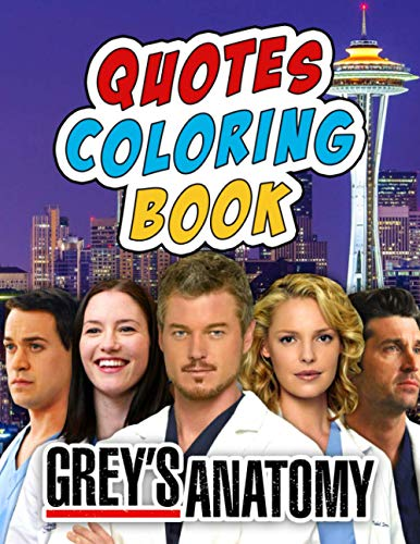 Grey's Anatomy Coloring Book (Quotes): A Fascinating Book With Many Images Grey's Anatomy And Quotes For Relaxation And Stress Relief