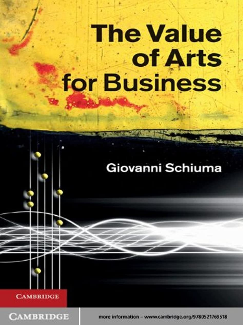 友情近代化一貫したThe Value of Arts for Business (English Edition)